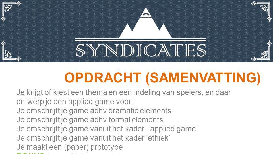 OPDRACHT (SAMENVATTING) Je krijgt of kiest een thema en een indeling van spelers, en daar ontwerp je een applied game voor.