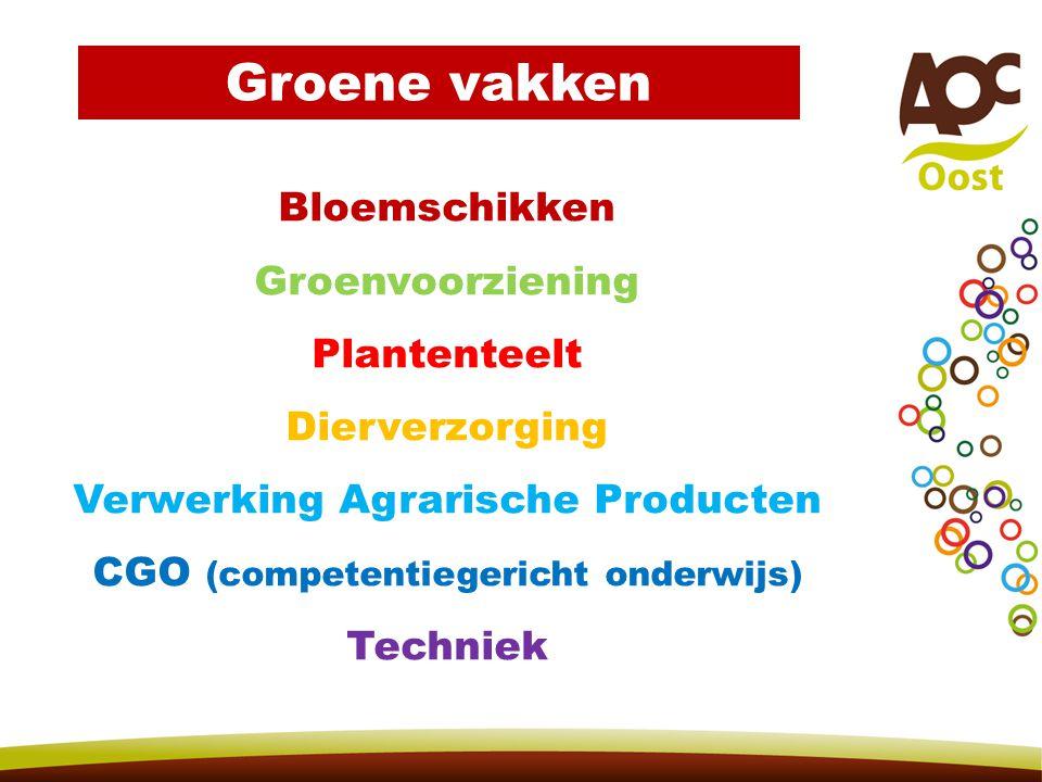 Bloemschikken Groenvoorziening Plantenteelt Dierverzorging Verwerking Agrarische Producten CGO (competentiegericht onderwijs) Techniek Groene vakken