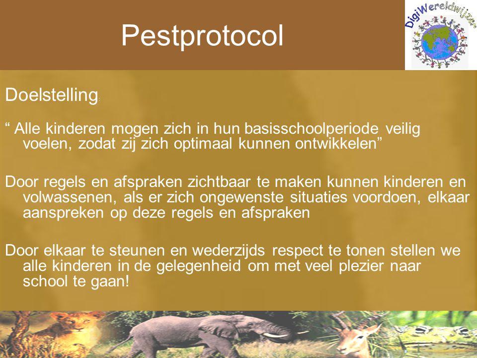 """Pestprotocol Doelstelling : """" Alle kinderen mogen zich in hun basisschoolperiode veilig voelen, zodat zij zich optimaal kunnen ontwikkelen"""" Door regel"""