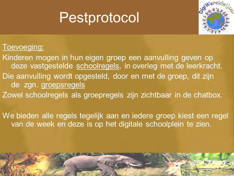 Pestprotocol Toevoeging: Kinderen mogen in hun eigen groep een aanvulling geven op deze vastgestelde schoolregels, in overleg met de leerkracht. Die a