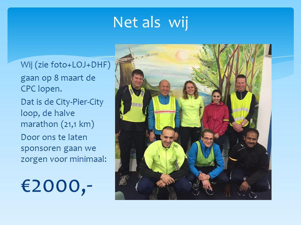 Net als wij Wij (zie foto+LOJ+DHF) gaan op 8 maart de CPC lopen. Dat is de City-Pier-City loop, de halve marathon (21,1 km) Door ons te laten sponsore
