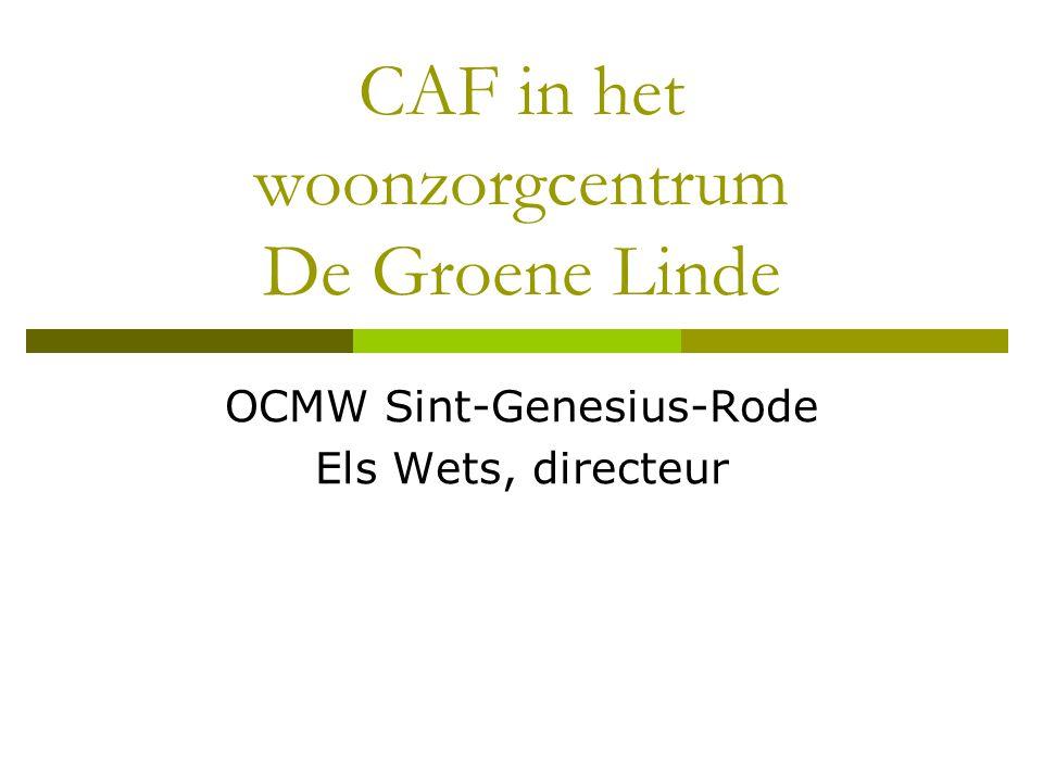 CAF in het woonzorgcentrum De Groene Linde OCMW Sint-Genesius-Rode Els Wets, directeur