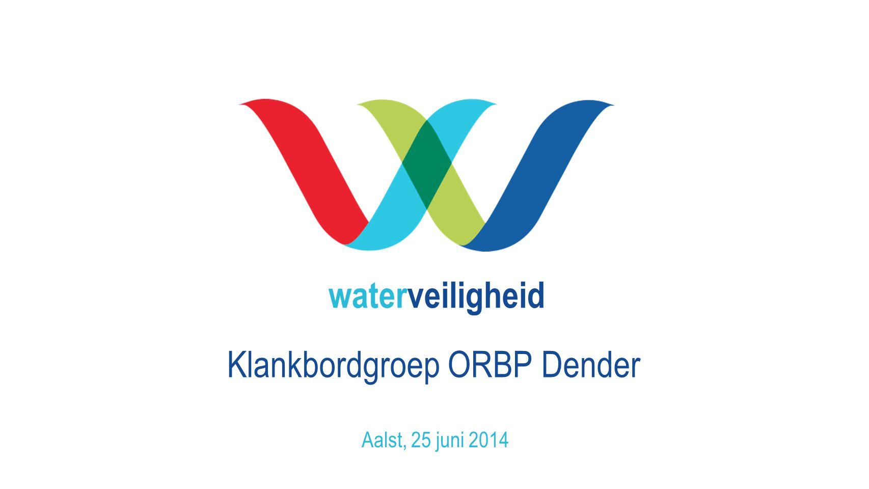 waterveiligheid Klankbordgroep ORBP Dender Aalst, 25 juni 2014