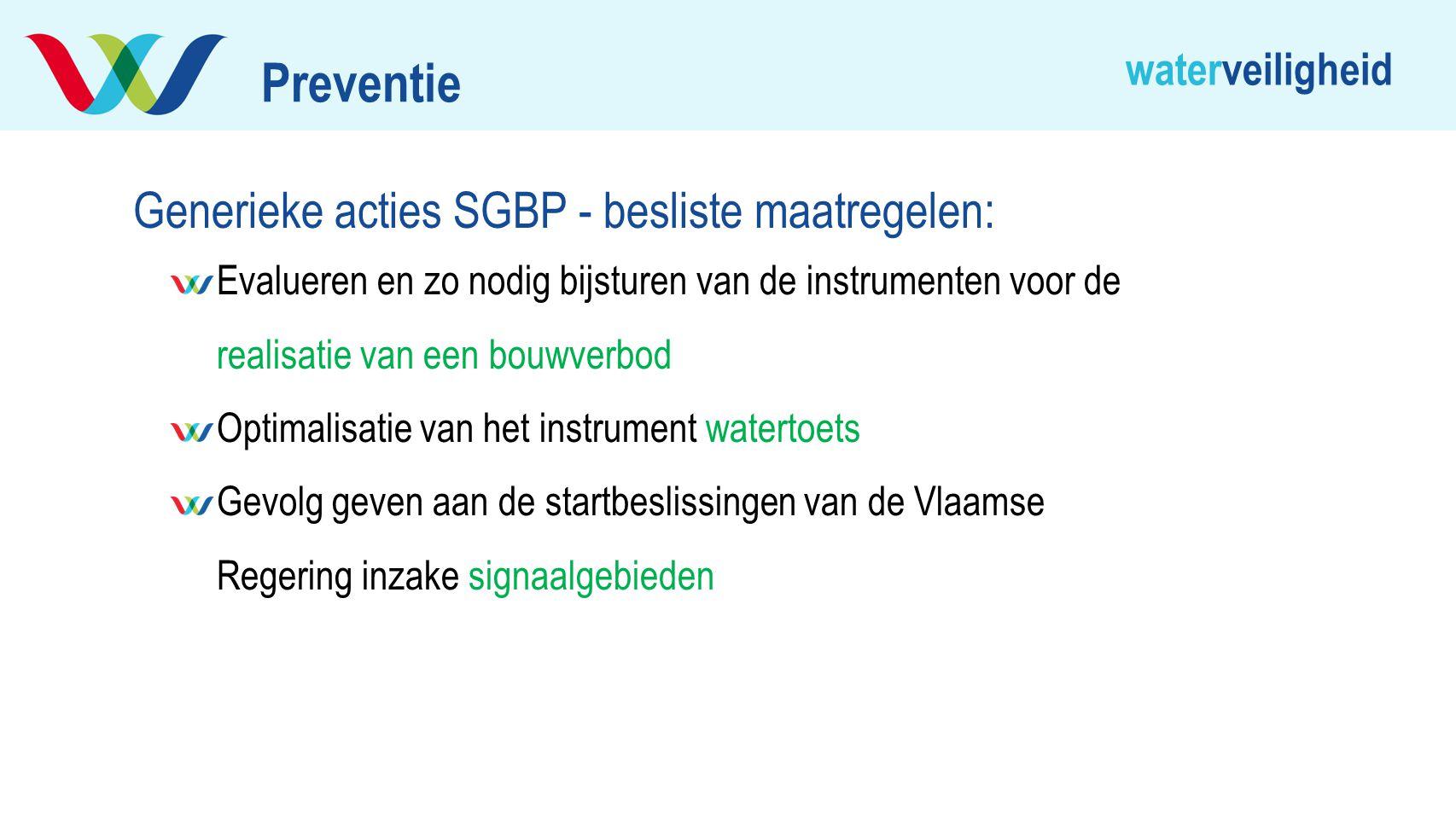 waterveiligheid Generieke acties SGBP - besliste maatregelen: Evalueren en zo nodig bijsturen van de instrumenten voor de realisatie van een bouwverbo