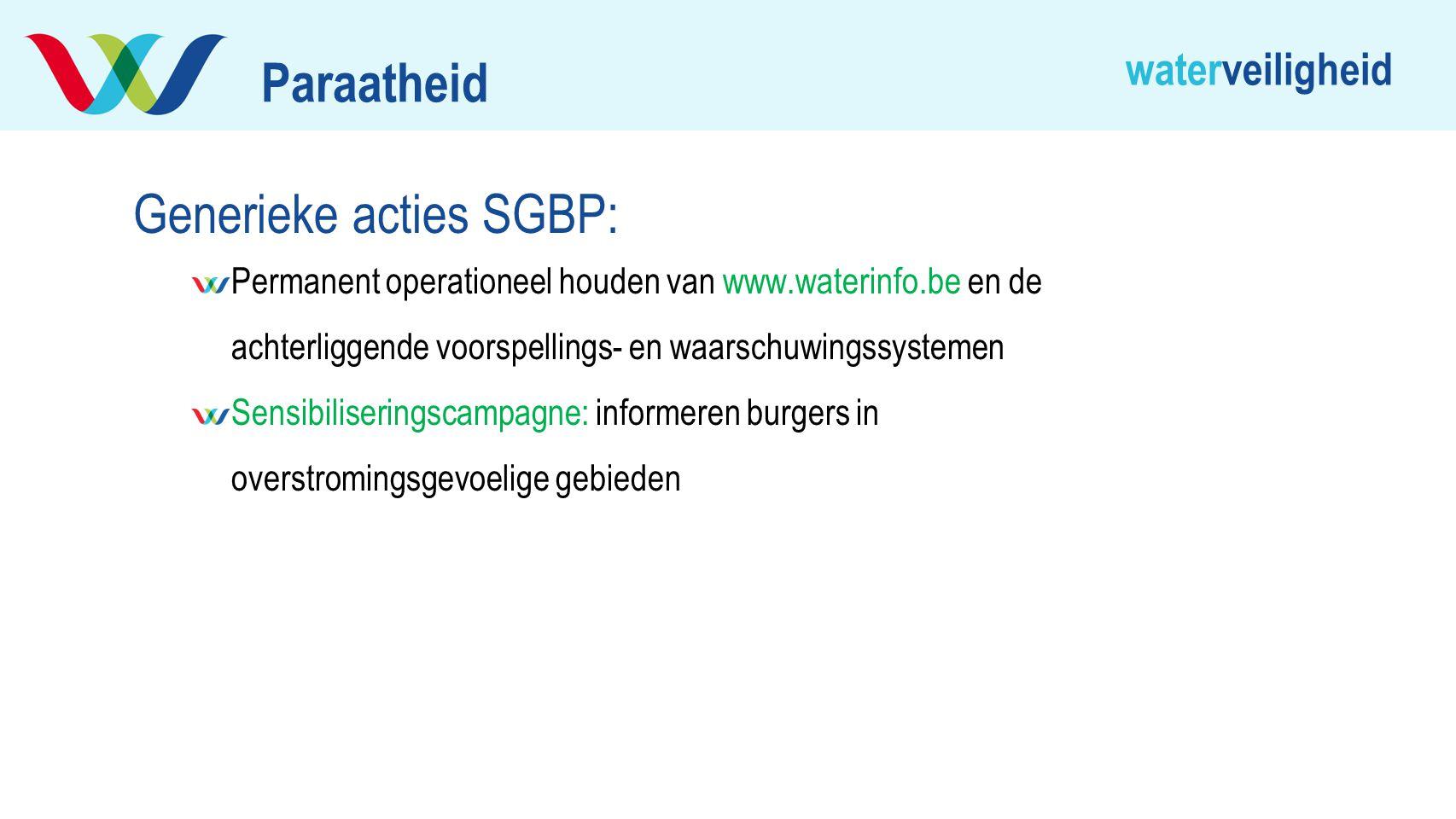 waterveiligheid Generieke acties SGBP: Permanent operationeel houden van www.waterinfo.be en de achterliggende voorspellings- en waarschuwingssystemen