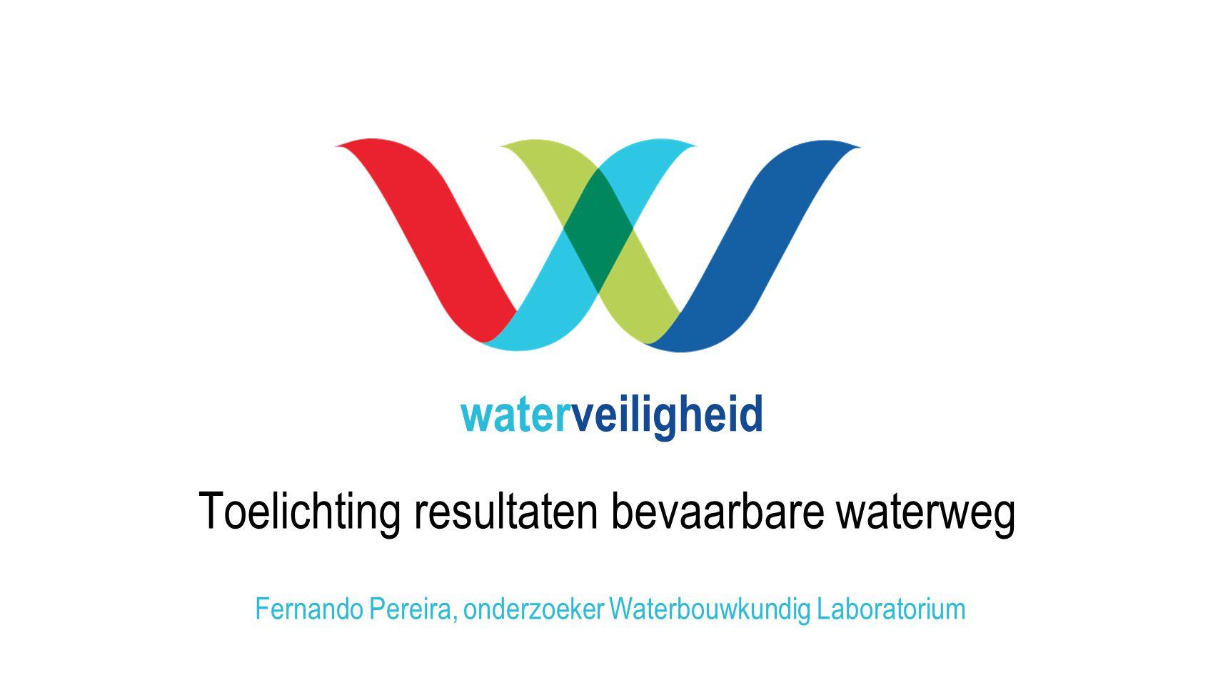 waterveiligheid Toelichting resultaten bevaarbare waterweg Fernando Pereira, onderzoeker Waterbouwkundig Laboratorium