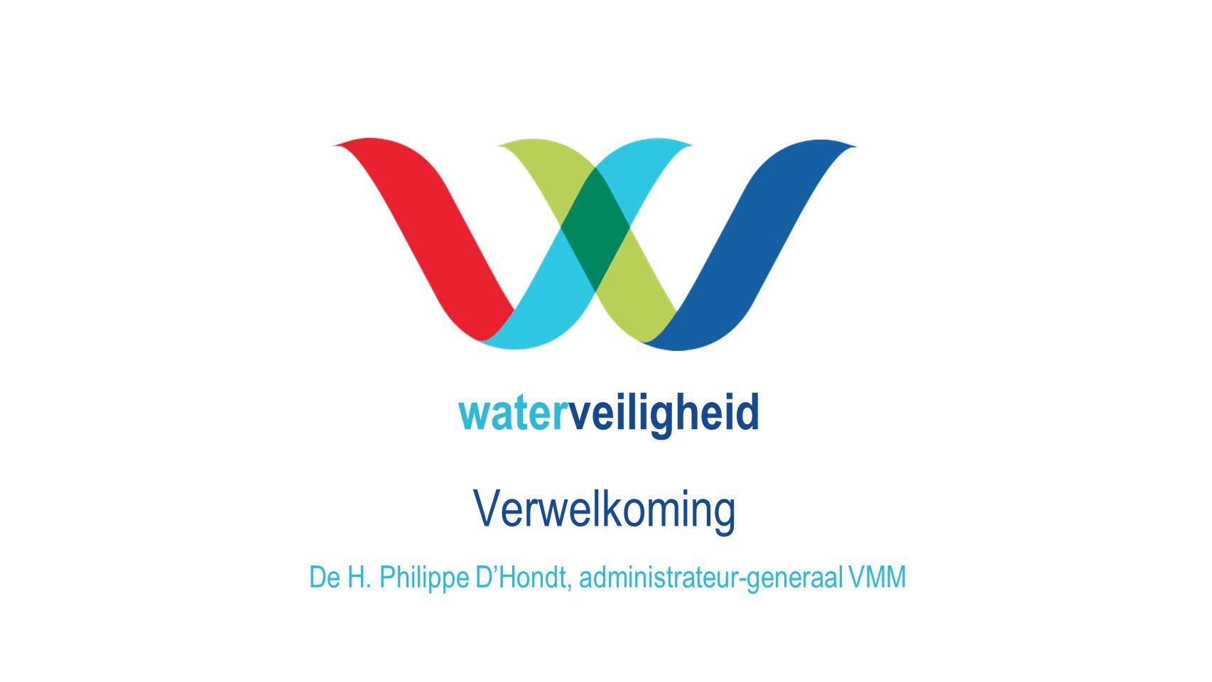 waterveiligheid Verwelkoming De H. Philippe D'Hondt, administrateur-generaal VMM