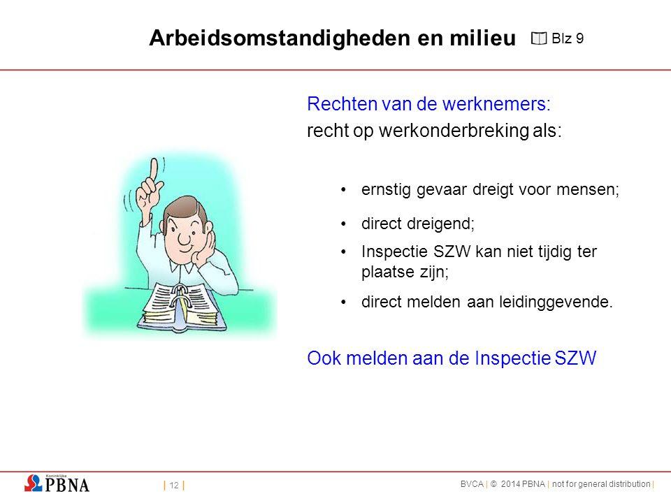 | 12 | BVCA | © 2014 PBNA | not for general distribution | Arbeidsomstandigheden en milieu Rechten van de werknemers: recht op werkonderbreking als: e