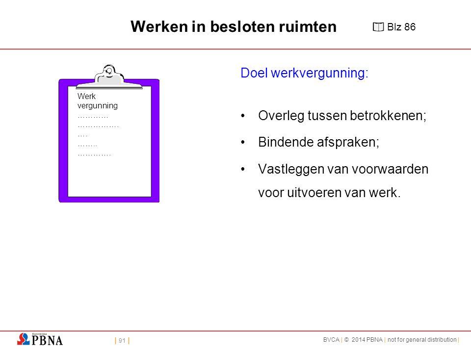 | 91 | BVCA | © 2014 PBNA | not for general distribution | Werk vergunning ………… …………….