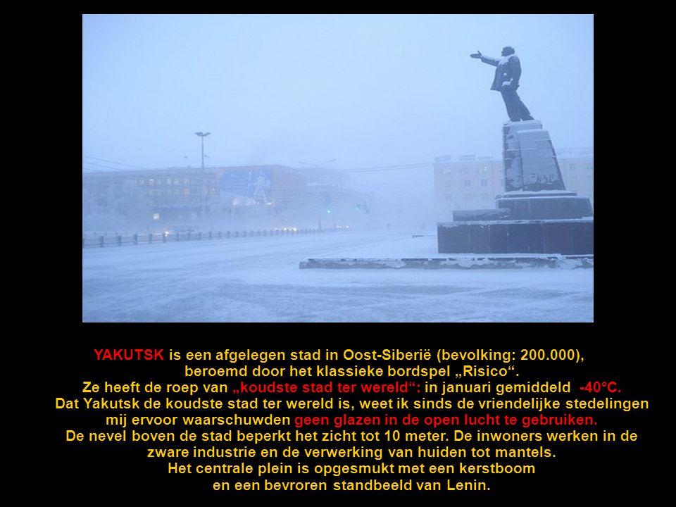 """YAKUTSK is een afgelegen stad in Oost-Siberië (bevolking: 200.000), beroemd door het klassieke bordspel """"Risico ."""