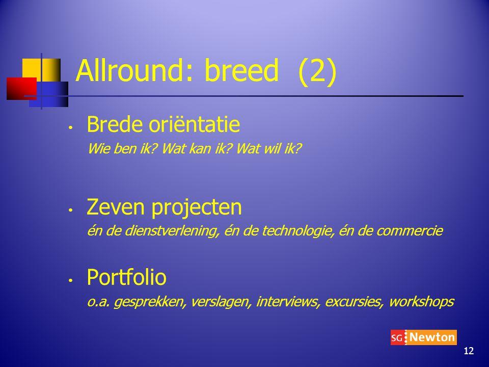 Allround: breed (2) Brede oriëntatie Wie ben ik. Wat kan ik.