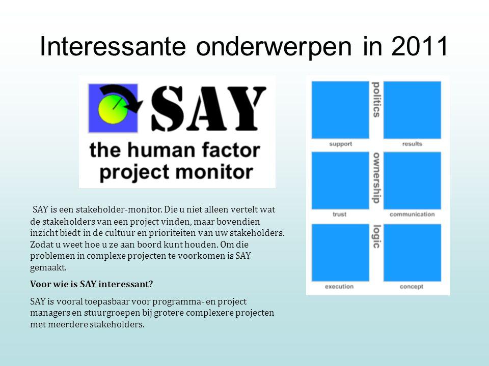 Interessante onderwerpen in 2011 SAY is een stakeholder-monitor.