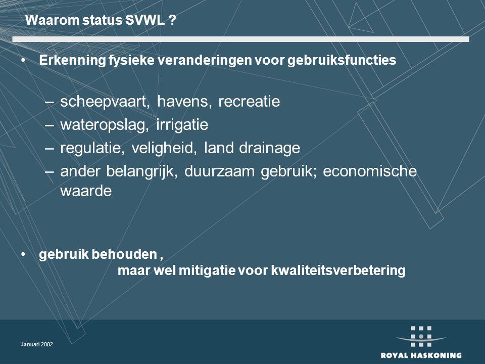 Januari 2002 Waarom status SVWL .