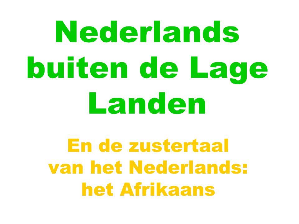 Nederlands in Suriname Nederlands officiële taal Ook moedertaal van velen Fungeert samen met Surinaams (Sranan Tongo of Sranan) als lingua franca Grote variatie: van bijna NL NL tot sterk beïnvloed door Sranan