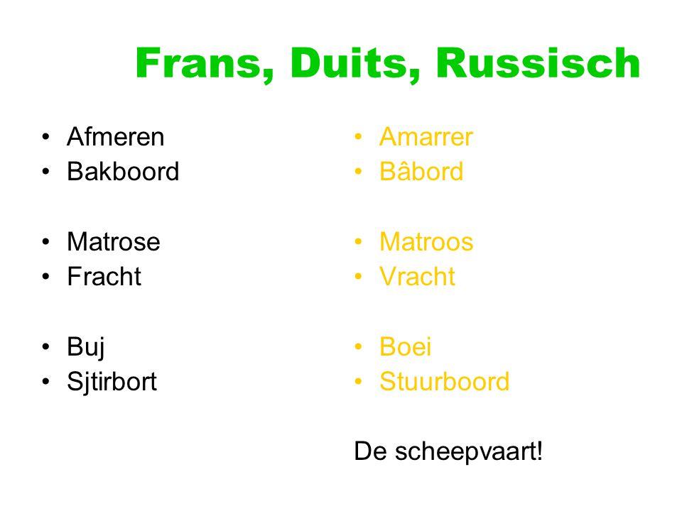 Frans, Duits, Russisch Afmeren Bakboord Matrose Fracht Buj Sjtirbort Amarrer Bâbord Matroos Vracht Boei Stuurboord De scheepvaart!