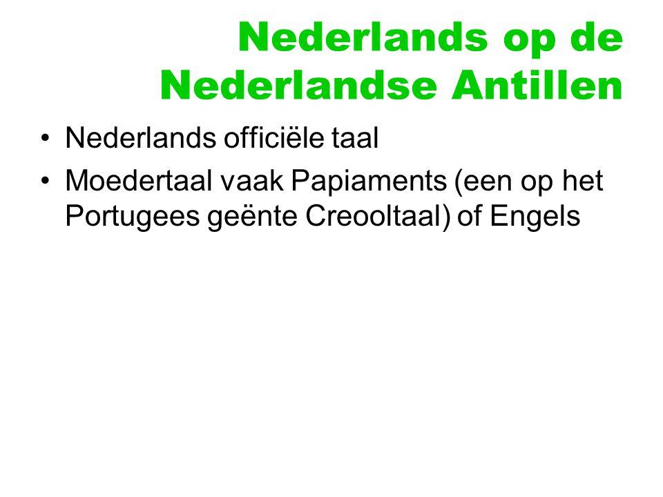Nederlands op de Nederlandse Antillen Nederlands officiële taal Moedertaal vaak Papiaments (een op het Portugees geënte Creooltaal) of Engels