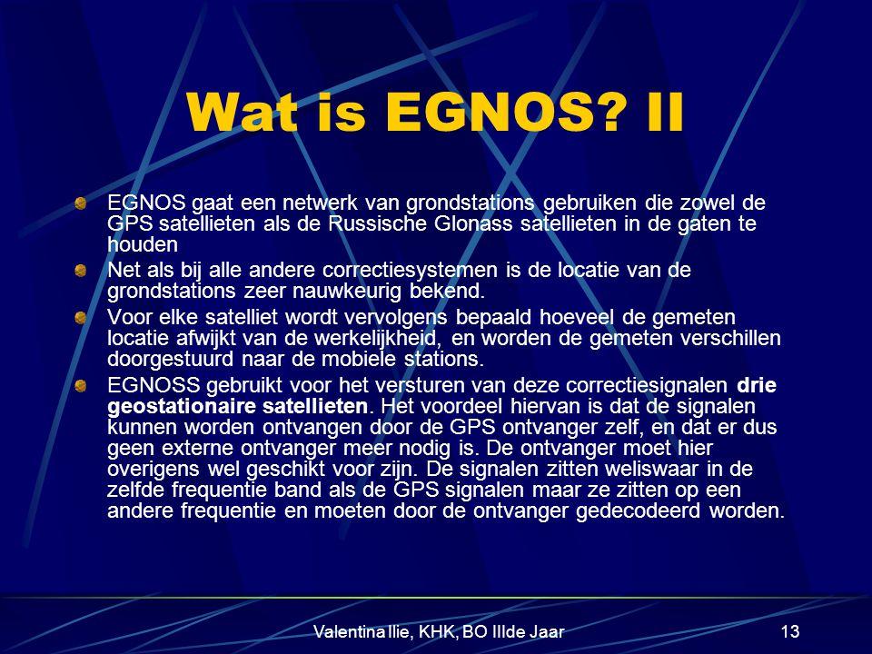 Valentina Ilie, KHK, BO IIIde Jaar13 Wat is EGNOS.
