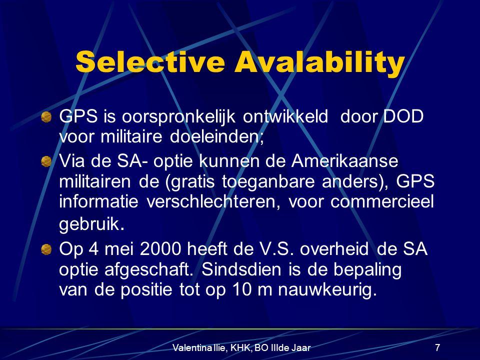 Valentina Ilie, KHK, BO IIIde Jaar7 Selective Avalability GPS is oorspronkelijk ontwikkeld door DOD voor militaire doeleinden; Via de SA- optie kunnen de Amerikaanse militairen de (gratis toeganbare anders), GPS informatie verschlechteren, voor commercieel gebruik.