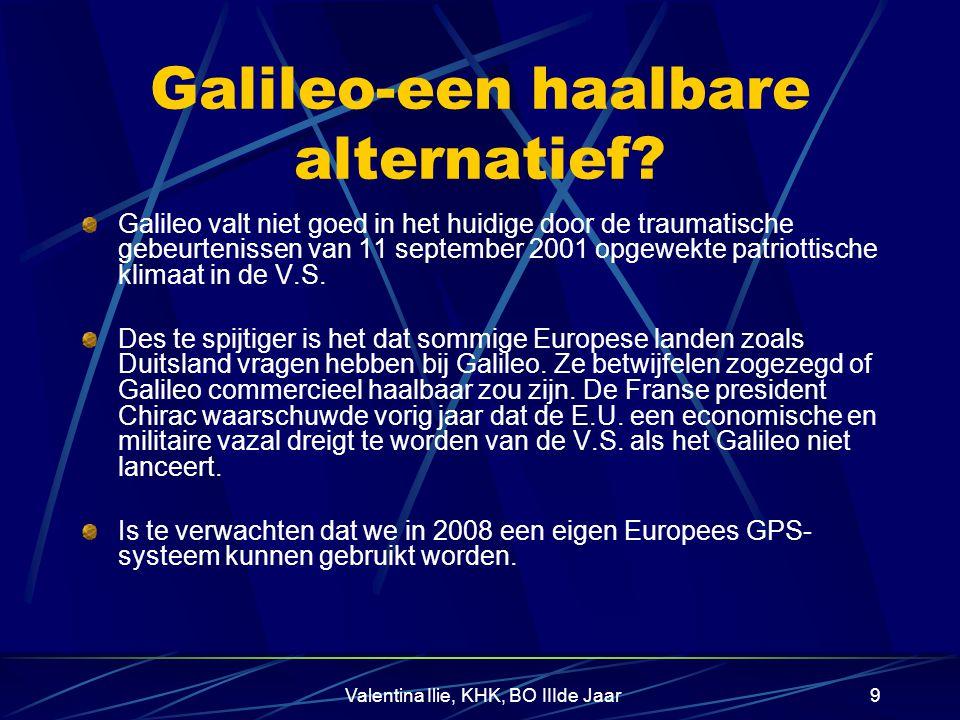 Valentina Ilie, KHK, BO IIIde Jaar8 EUROPEESE REACTIE OP AFHANKELIJKHEID GALILEO tegenover GLONASS* en GPS GLONASS = GLObal NAvigation Satellite Syste