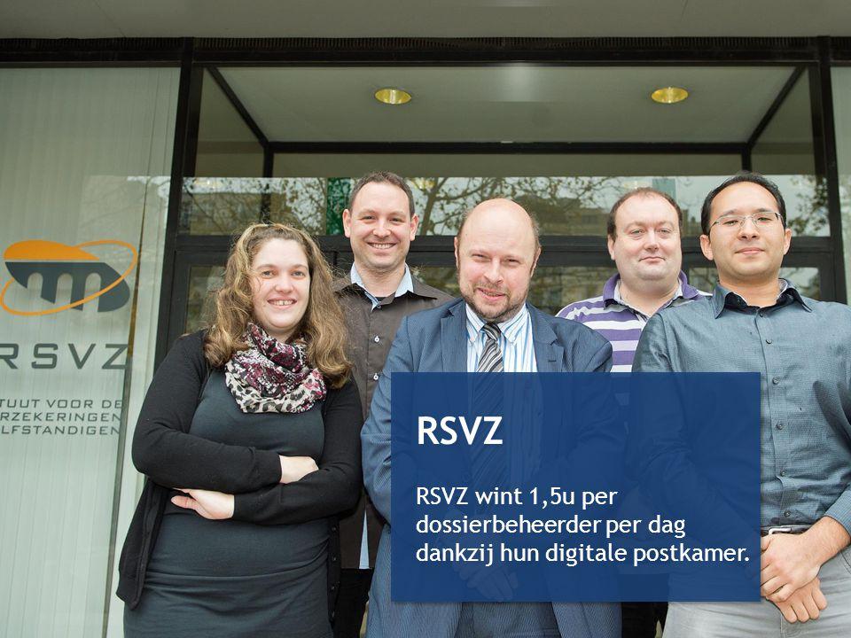 RSVZ RSVZ wint 1,5u per dossierbeheerder per dag dankzij hun digitale postkamer. RSVZ RSVZ wint 1,5u per dossierbeheerder per dag dankzij hun digitale