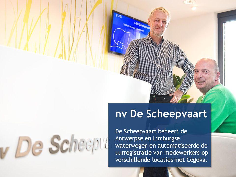 nv De Scheepvaart De Scheepvaart beheert de Antwerpse en Limburgse waterwegen en automatiseerde de uurregistratie van medewerkers op verschillende loc
