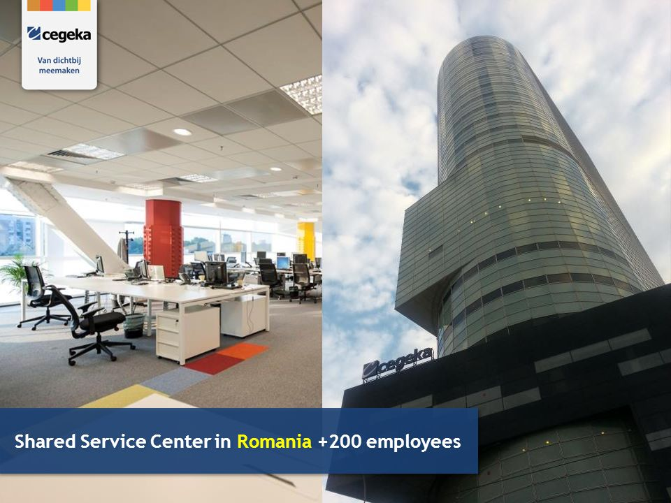 6 Shared Service Center in Romania +200 employees