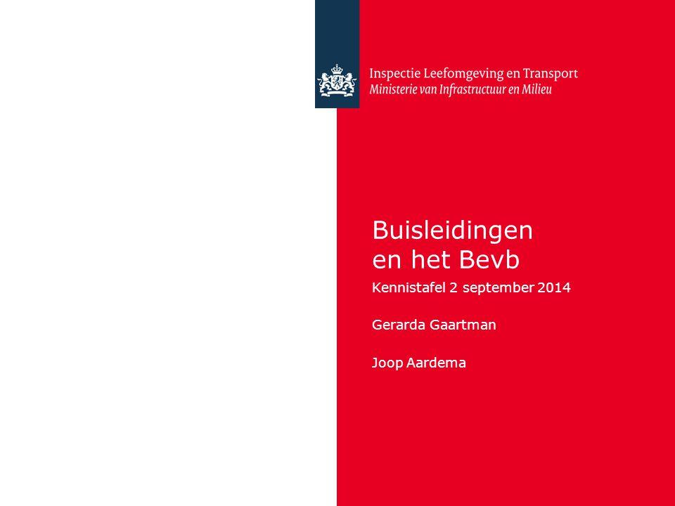 Buisleidingen en het Bevb Kennistafel 2 september 2014 Gerarda Gaartman Joop Aardema