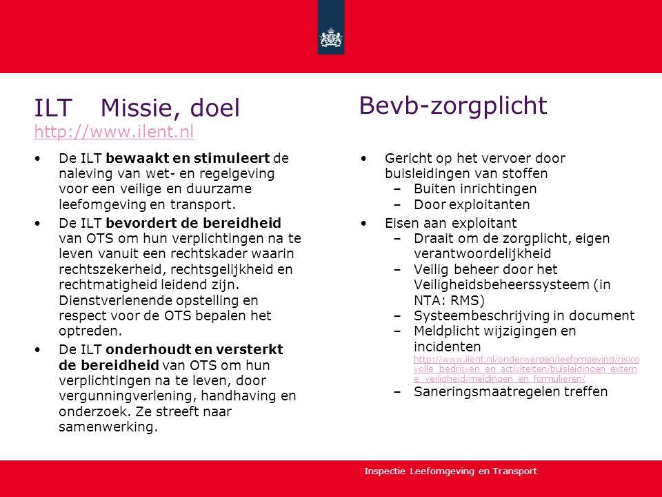 Inspectie Leefomgeving en Transport ILT Missie, doel http://www.ilent.nl http://www.ilent.nl De ILT bewaakt en stimuleert de naleving van wet- en rege