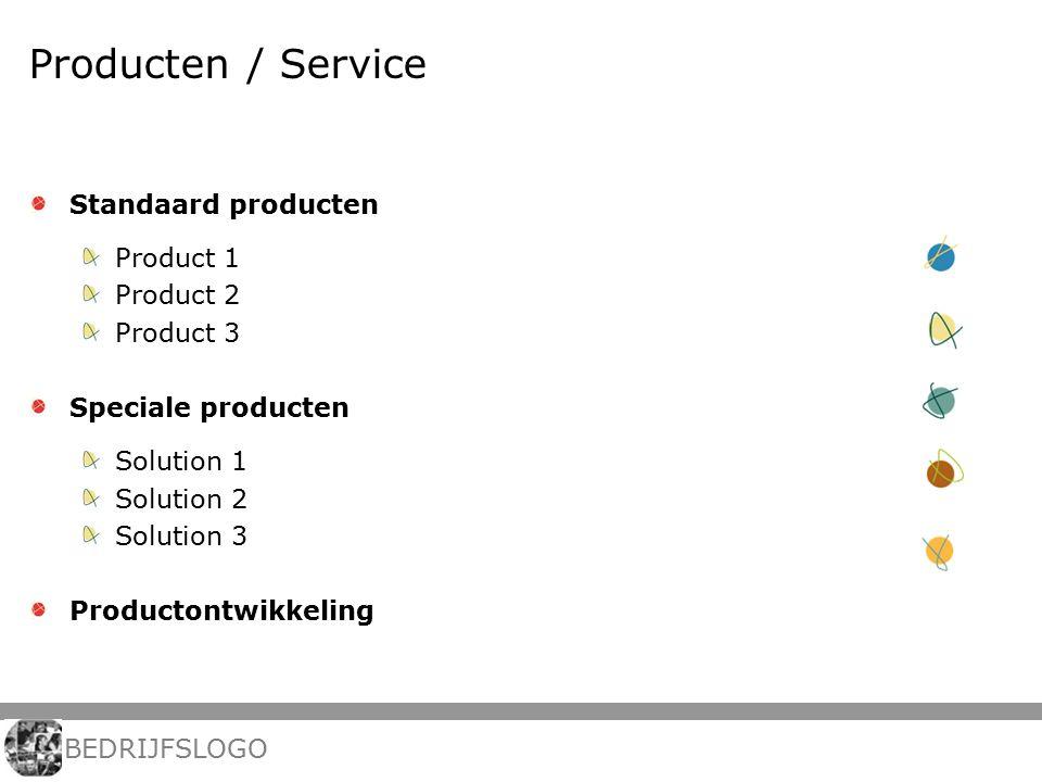 Producten / Service Standaard producten Product 1 Product 2 Product 3 Speciale producten Solution 1 Solution 2 Solution 3 Productontwikkeling BEDRIJFSLOGO