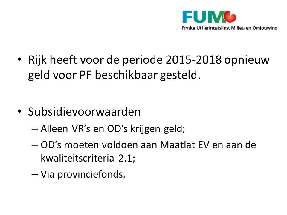 Rijk heeft voor de periode 2015-2018 opnieuw geld voor PF beschikbaar gesteld.