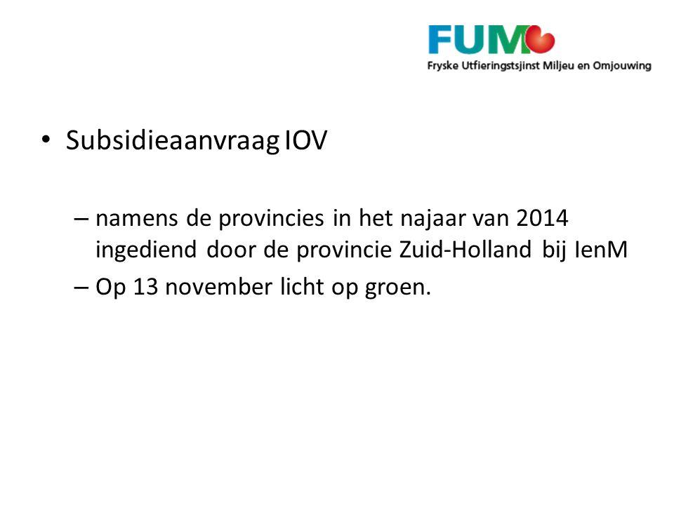 Subsidieaanvraag IOV – namens de provincies in het najaar van 2014 ingediend door de provincie Zuid-Holland bij IenM – Op 13 november licht op groen.