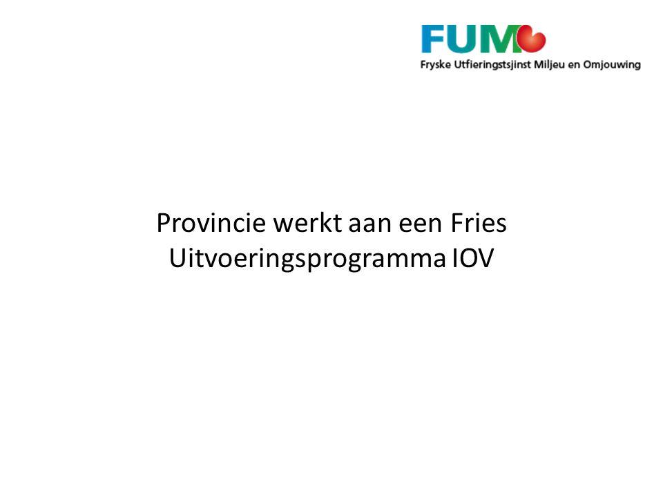 Provincie werkt aan een Fries Uitvoeringsprogramma IOV