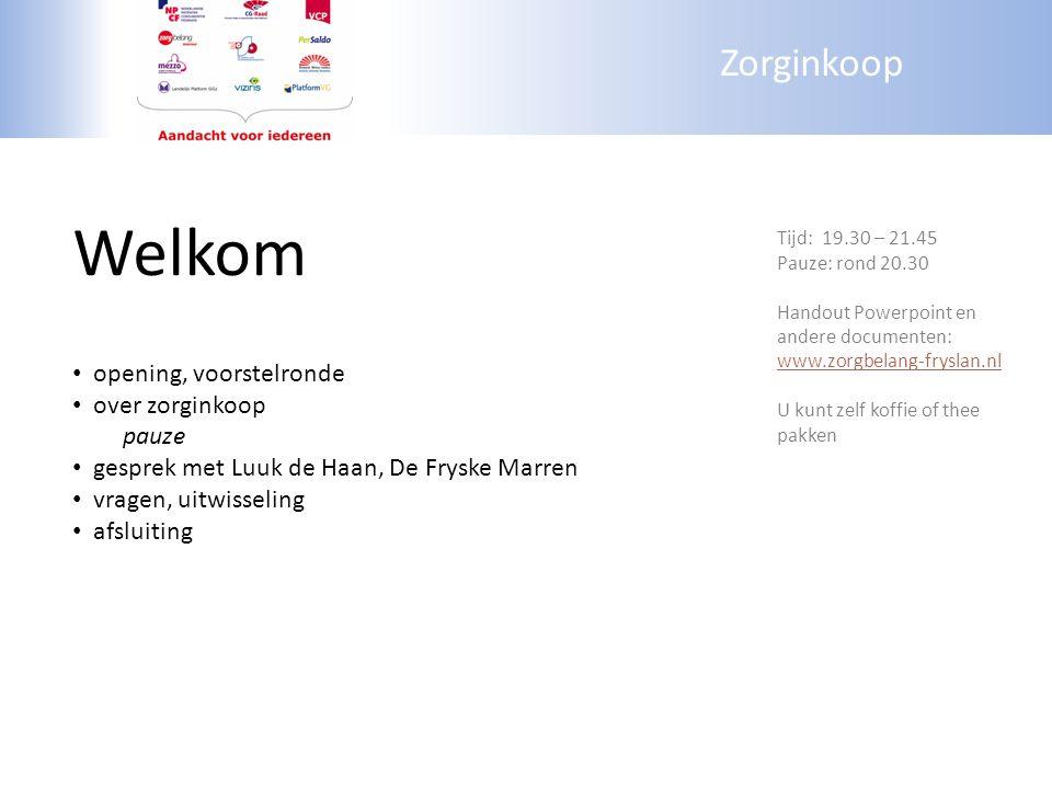 Zorginkoop Welkom opening, voorstelronde over zorginkoop pauze gesprek met Luuk de Haan, De Fryske Marren vragen, uitwisseling afsluiting Tijd: 19.30