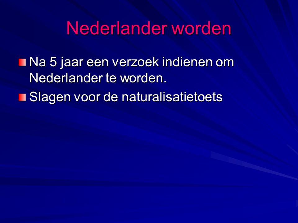 Nederlander worden Na 5 jaar een verzoek indienen om Nederlander te worden.