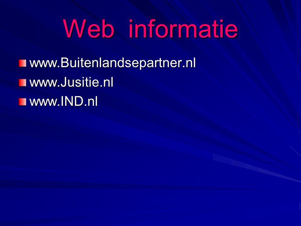 Web informatie www.Buitenlandsepartner.nlwww.Jusitie.nlwww.IND.nl