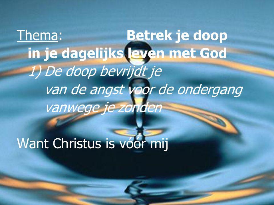 De zondvloed: een voorafbeelding van de doop Een 'contrast'-beeld: In beide gevallen: Gods trouw redt.