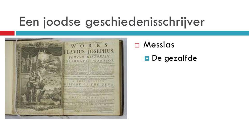 Een joodse geschiedenisschrijver  Messias  De gezalfde