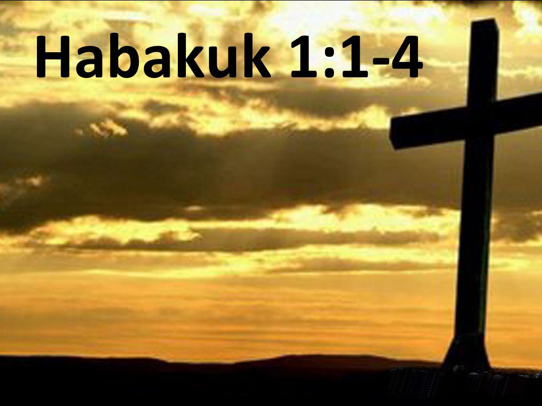 Habakuk inhoud: 1: klacht-gesprek