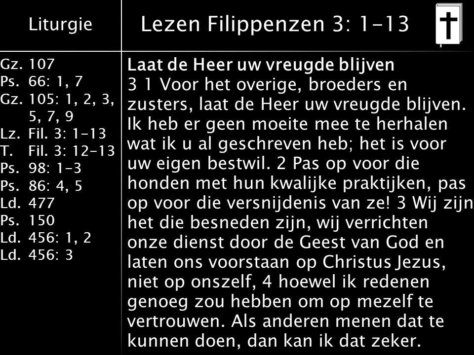 Liturgie Gz.107 Ps.66: 1, 7 Gz.105: 1, 2, 3, 5, 7, 9 Lz.Fil.