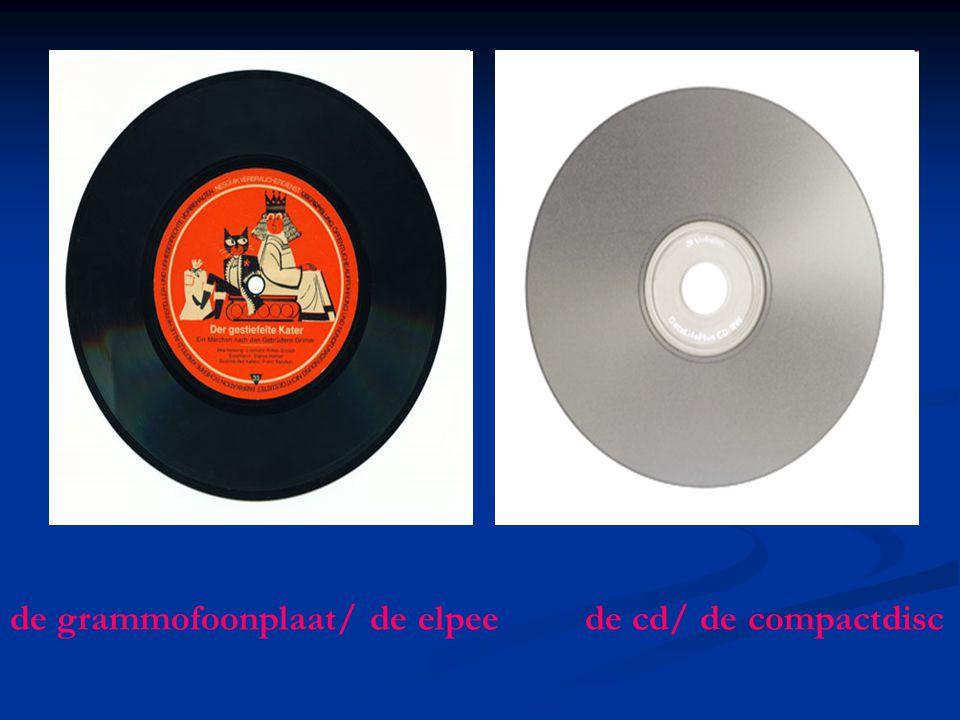 de grammofoonplaat/ de elpee de cd/ de compactdisc