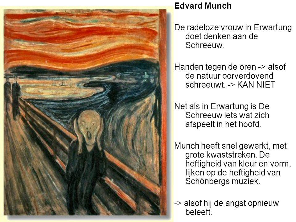 Edvard Munch De radeloze vrouw in Erwartung doet denken aan de Schreeuw. Handen tegen de oren -> alsof de natuur oorverdovend schreeuwt. -> KAN NIET N