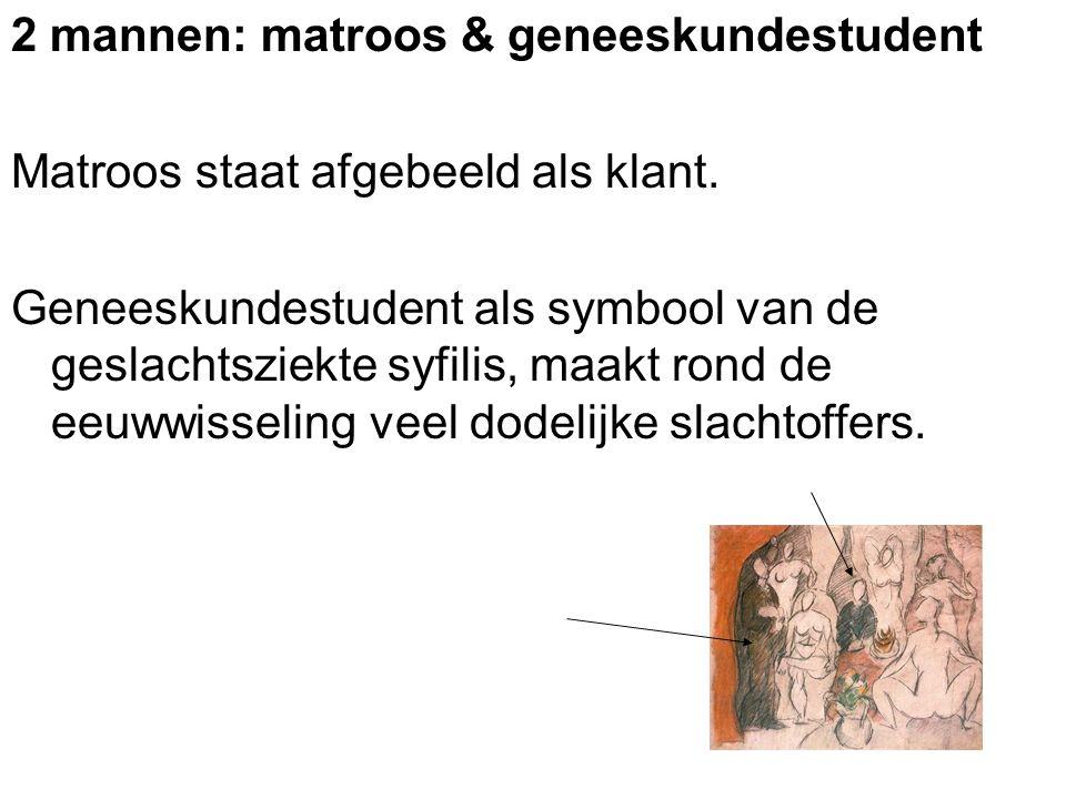 2 mannen: matroos & geneeskundestudent Matroos staat afgebeeld als klant. Geneeskundestudent als symbool van de geslachtsziekte syfilis, maakt rond de