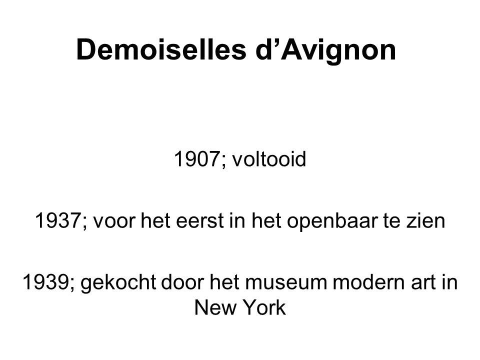 Demoiselles d'Avignon 1907; voltooid 1937; voor het eerst in het openbaar te zien 1939; gekocht door het museum modern art in New York