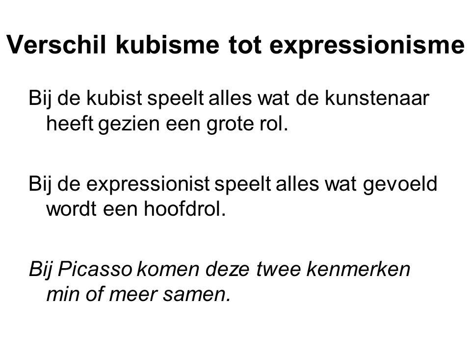 Verschil kubisme tot expressionisme Bij de kubist speelt alles wat de kunstenaar heeft gezien een grote rol. Bij de expressionist speelt alles wat gev