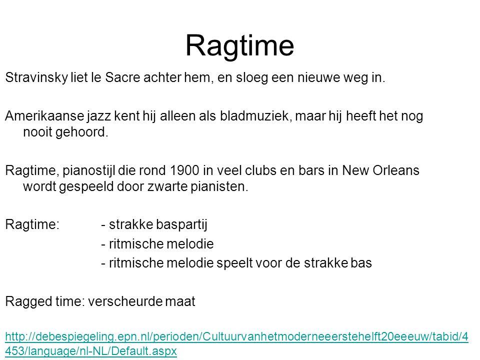 Ragtime Stravinsky liet le Sacre achter hem, en sloeg een nieuwe weg in. Amerikaanse jazz kent hij alleen als bladmuziek, maar hij heeft het nog nooit