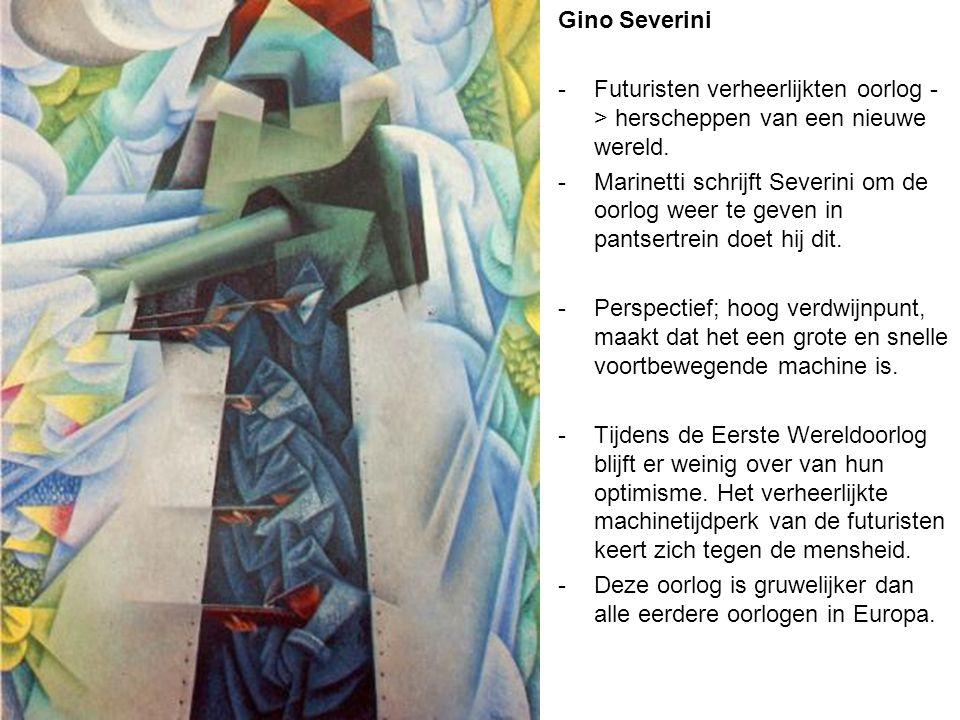 Gino Severini -Futuristen verheerlijkten oorlog - > herscheppen van een nieuwe wereld. -Marinetti schrijft Severini om de oorlog weer te geven in pant