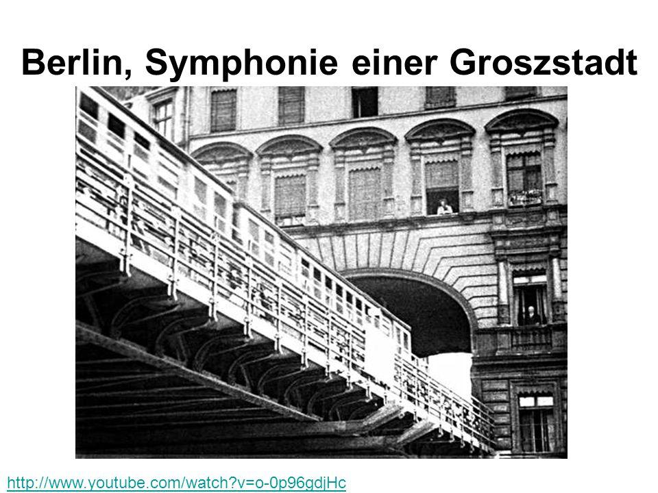 Berlin, Symphonie einer Groszstadt http://www.youtube.com/watch?v=o-0p96gdjHc