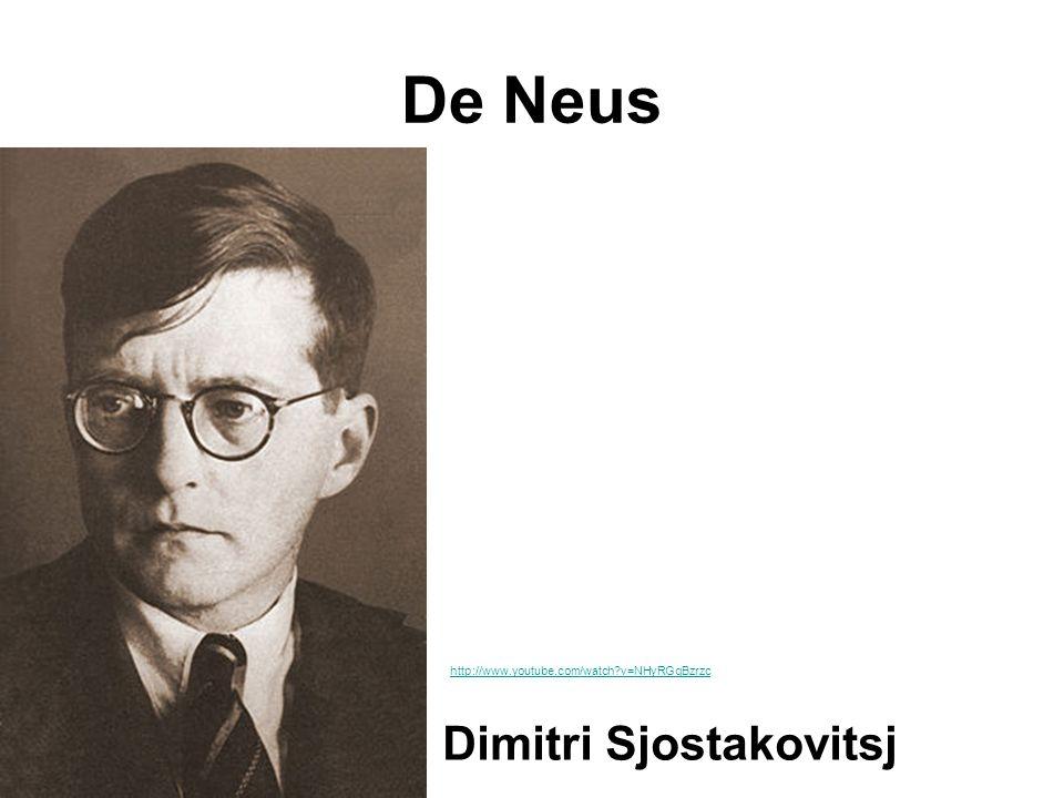 De Neus Dimitri Sjostakovitsj http://www.youtube.com/watch?v=NHyRGqBzrzc