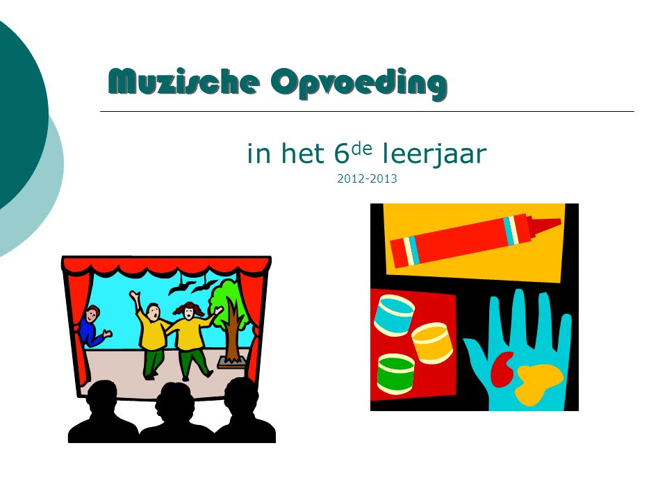 Muzische Opvoeding in het 6 de leerjaar 2012-2013