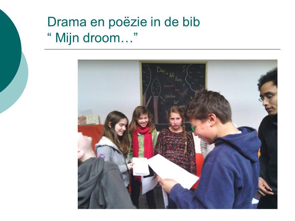 "Drama en poëzie in de bib "" Mijn droom…"""
